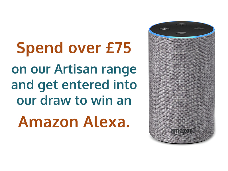 Spend Over £75 on our Artisan Range and get entered into our draw to win an Amazon Alexa